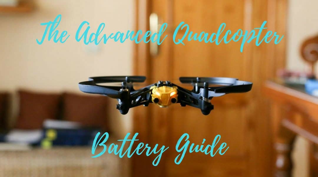 The Advanced Quadcopter Battery Guide - Drone Omega