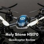 The Quadcopter Holy Stone HS170 Review