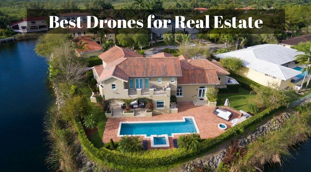 The Best Drones for Real Estate Marketing - Drone Omega