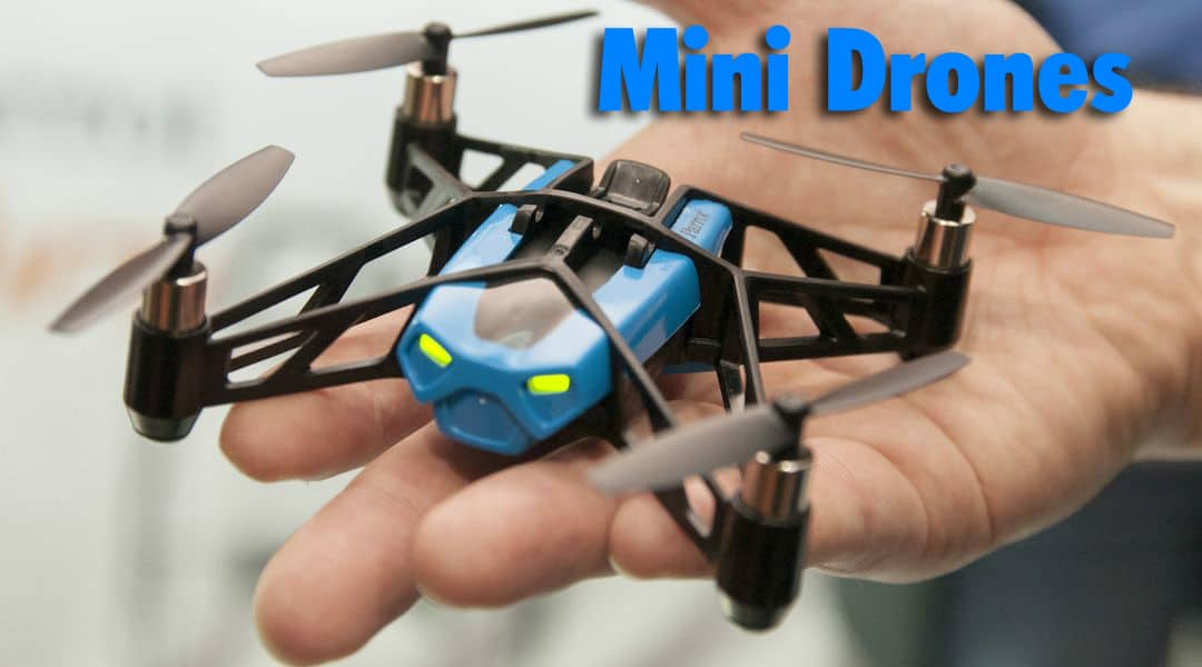 The Ten Best Mini Drones