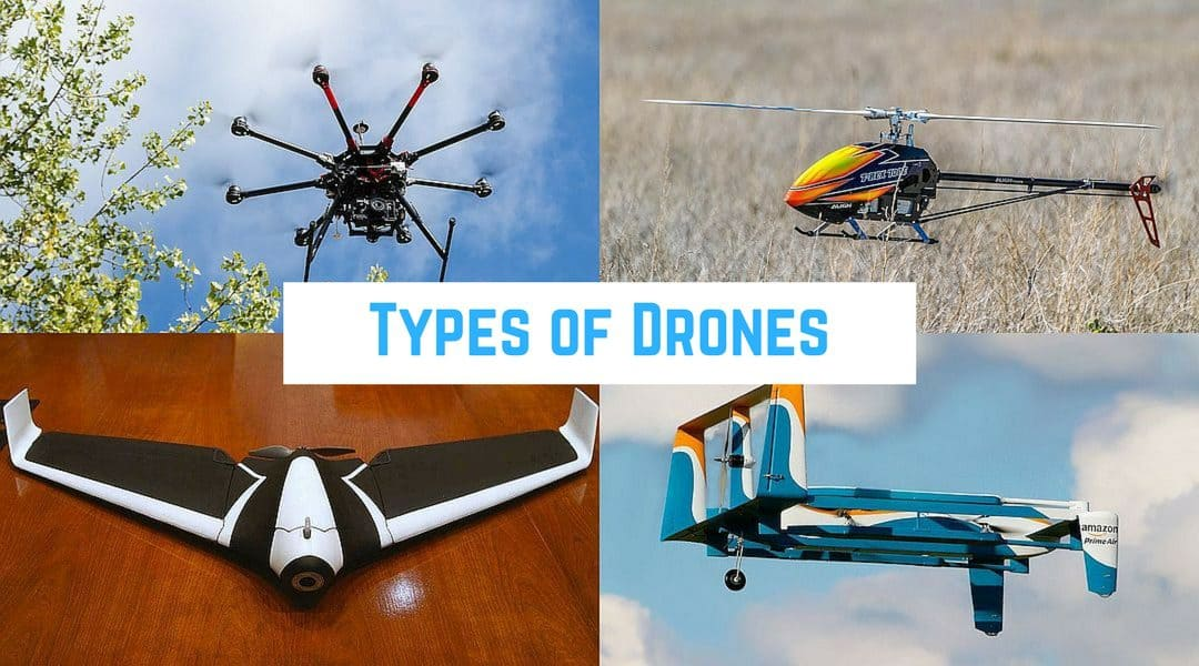 The Different Types of Drones Explained