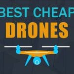 The Ten Best Cheap Drones for Beginners