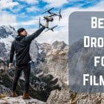 The Best Drones for Filming – Amazing Cinematography