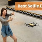The Best Selfie Drones – Portable and Affordable