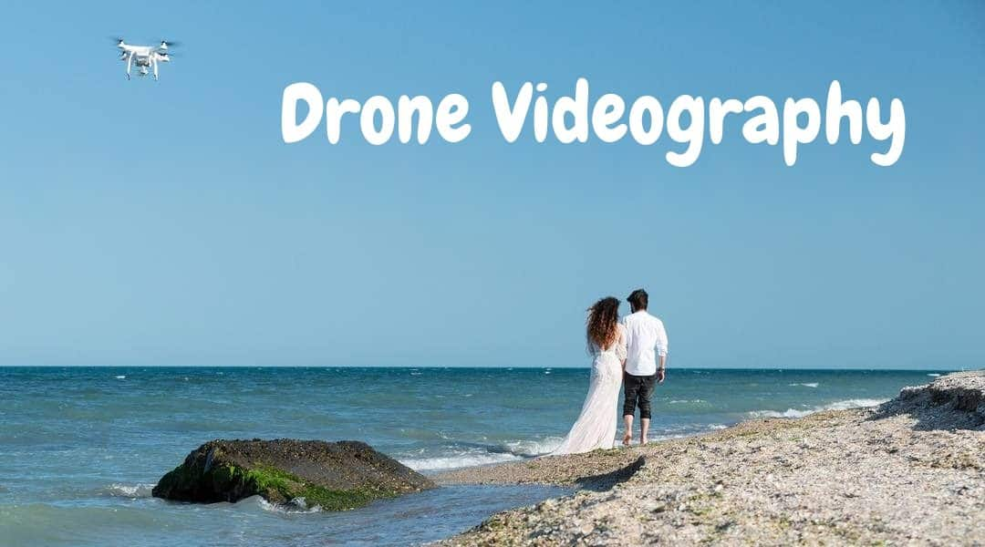 Drone Videography - How to Shoot Drone Videos - Drone Omega