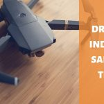 drone indoor safety tips